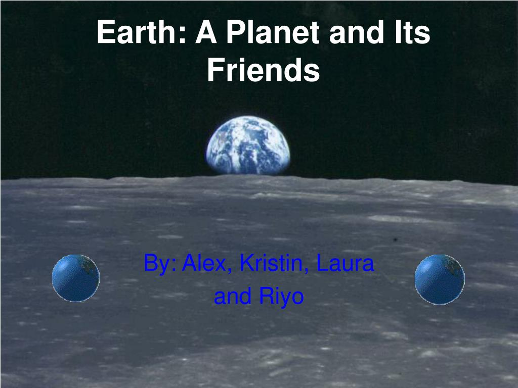 earth a planet and its friends l.