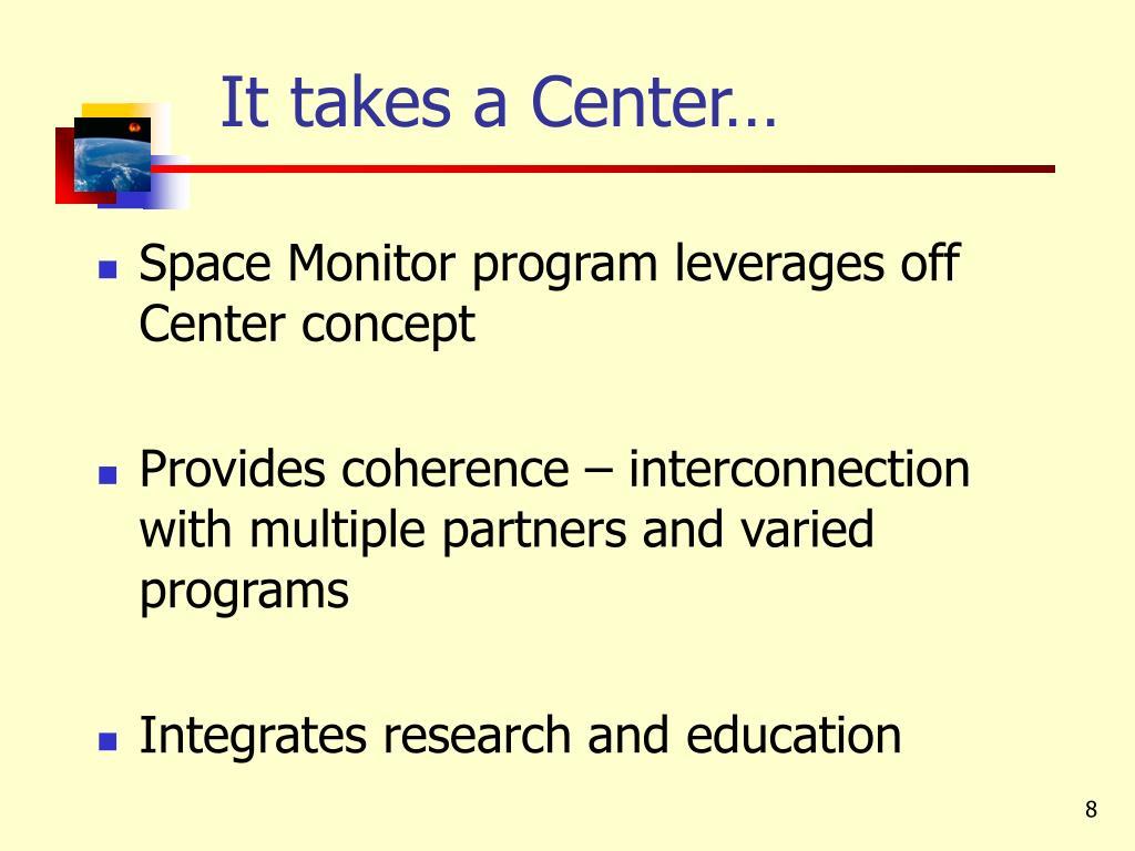 It takes a Center…