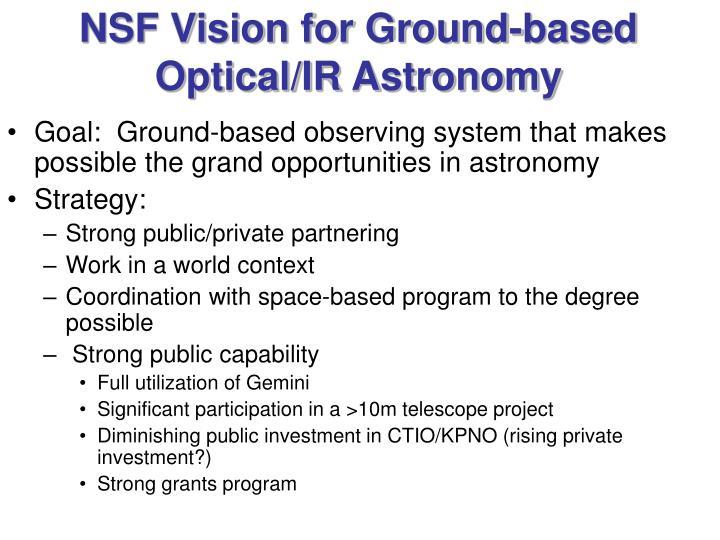 Nsf vision for ground based optical ir astronomy