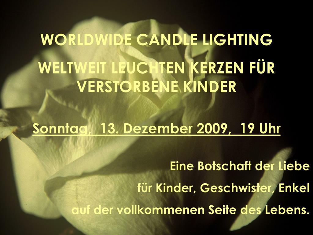 Ppt Worldwide Candle Lighting Weltweit Leuchten Kerzen Für