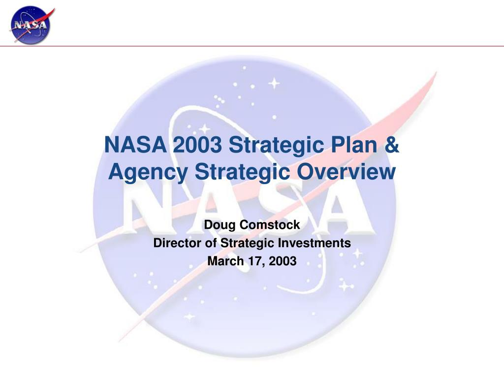 nasa 2003 strategic plan agency strategic overview l.