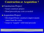 construction or acquisition