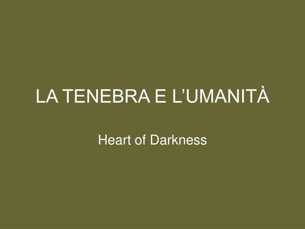 LA TENEBRA E L'UMANITÀ