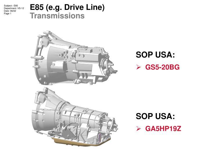 E85 e g drive line transmissions