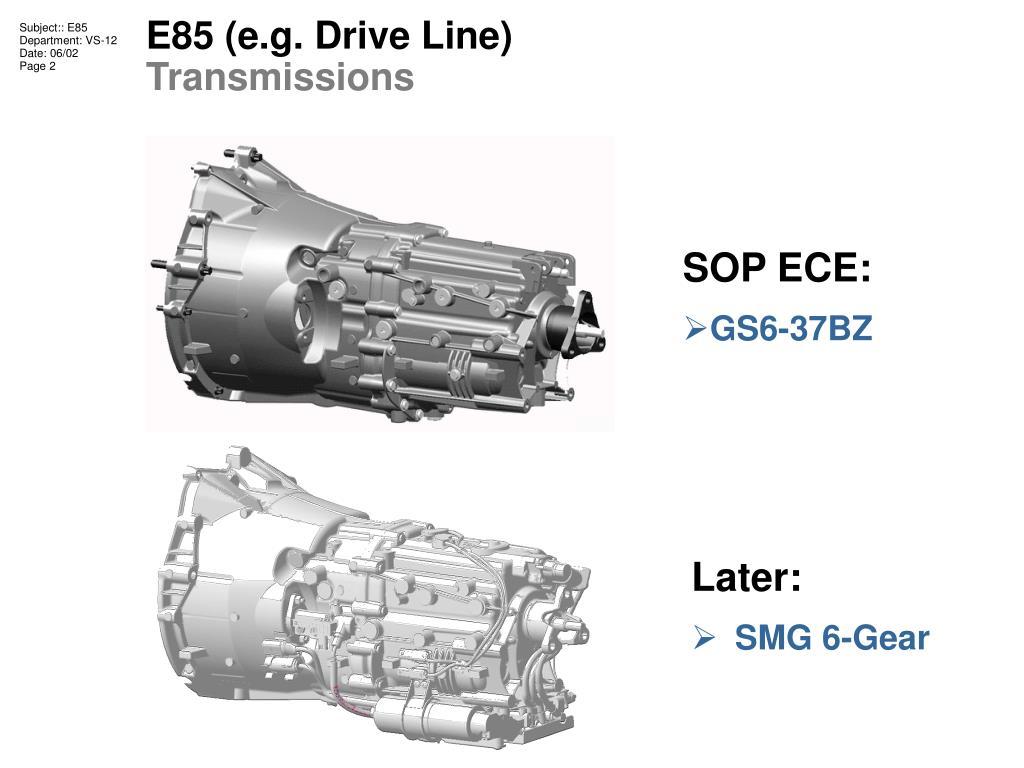 E85 (e.g. Drive Line)