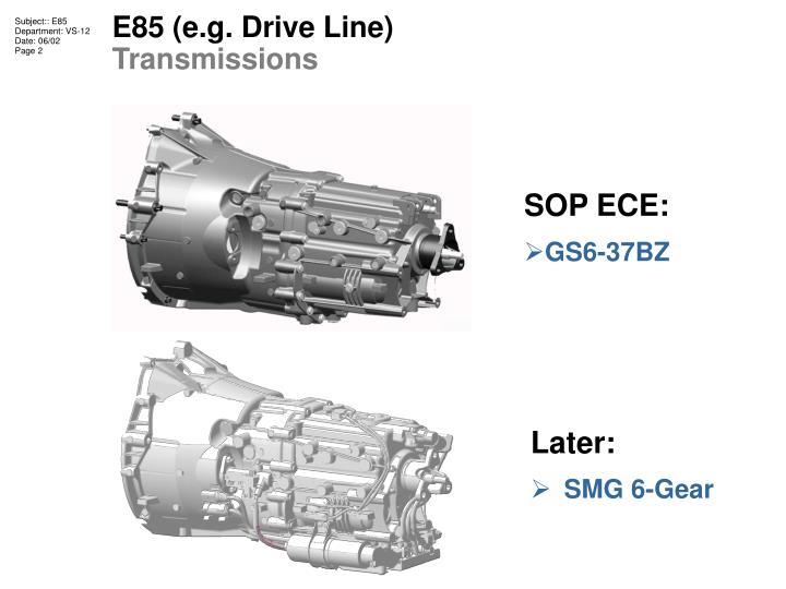 E85 e g drive line transmissions2