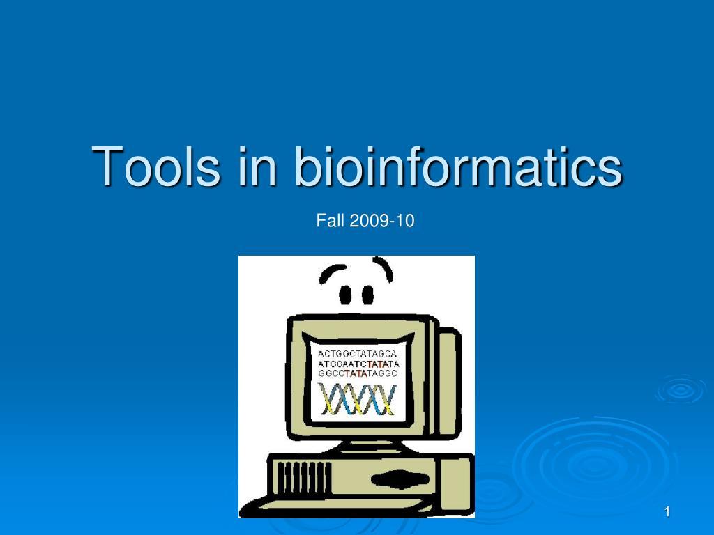 tools in bioinformatics l.