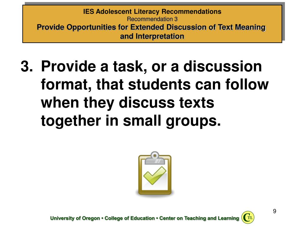 Provide a task, or a discussion format, that students can follow when they discuss texts together in small groups.
