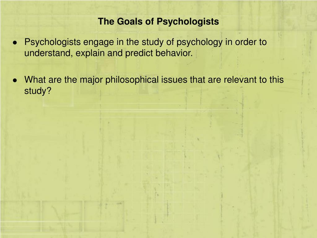 The Goals of Psychologists