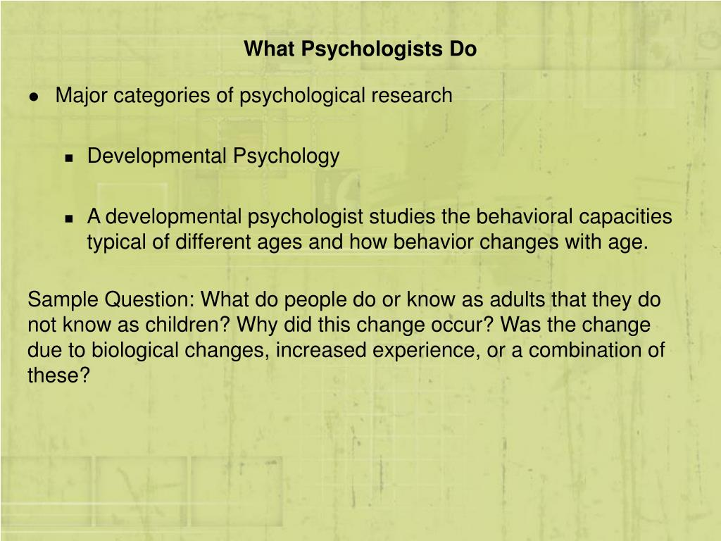 What Psychologists Do