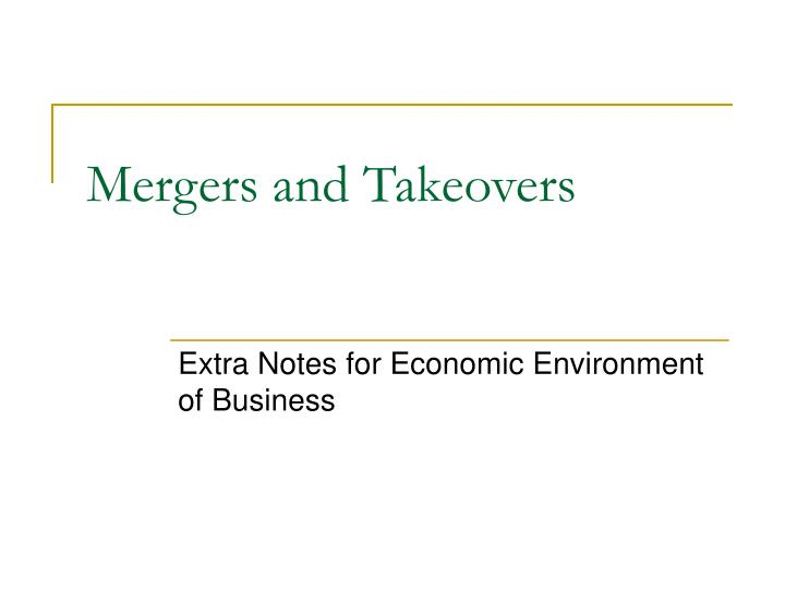 mergers and takeovers n.