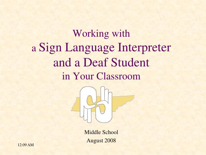 working with a sign language interpreter and a deaf student in your classroom n.