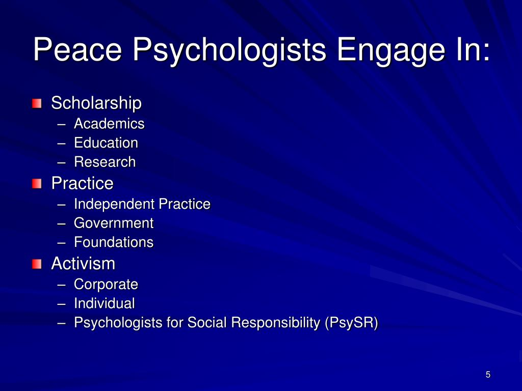 Peace Psychologists Engage In: