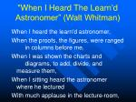 when i heard the learn d astronomer walt whitman