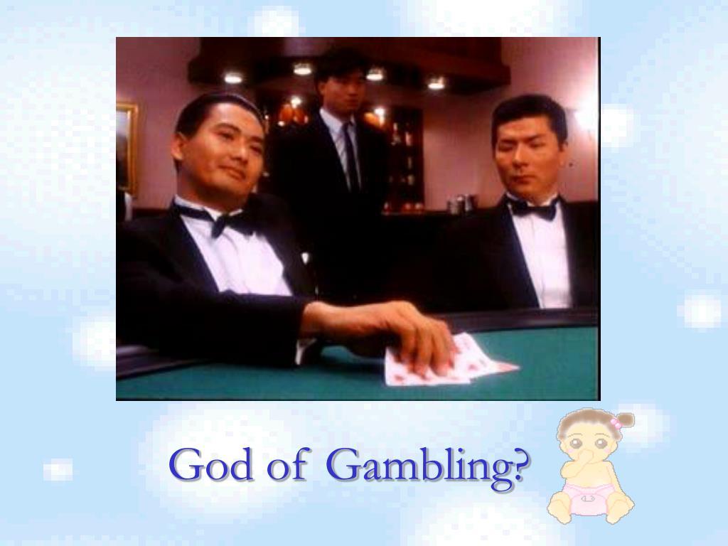 God of Gambling?