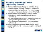 studying psychology seven organizing themes