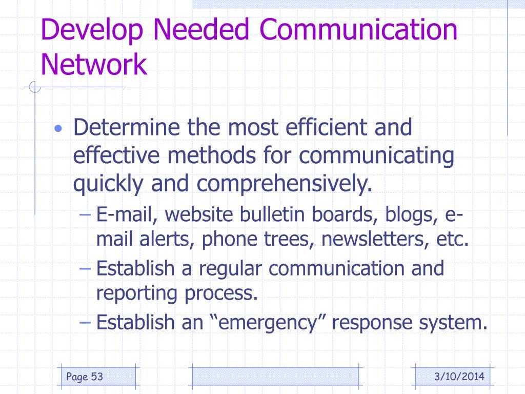 Develop Needed Communication Network