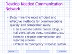 develop needed communication network