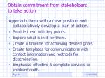 obtain commitment from stakeholders to take action