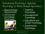 introducing psychology applying psychology to work sample specialties