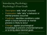 introducing psychology psychology s four goals