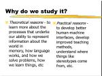why do we study it