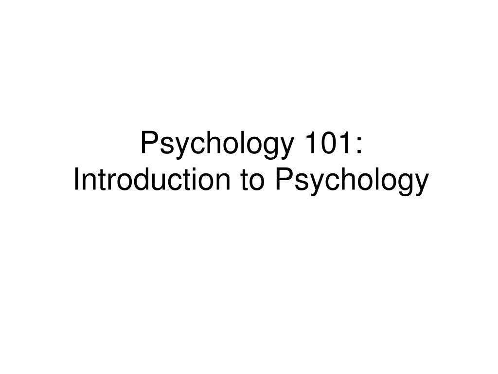 psychology 101 introduction to psychology l.