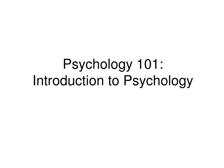 Psychology 101 introduction to psychology
