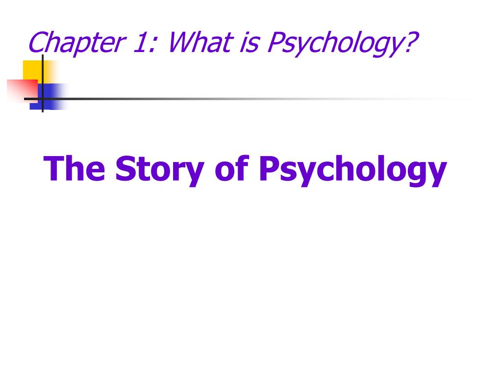Chapter 1: What is Psychology?