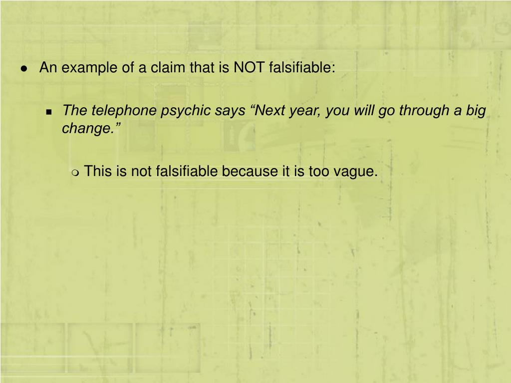 An example of a claim that is NOT falsifiable:
