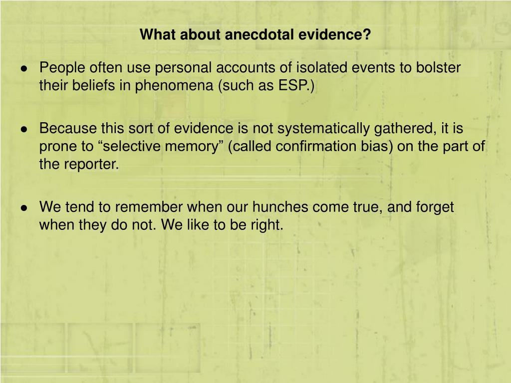 What about anecdotal evidence?