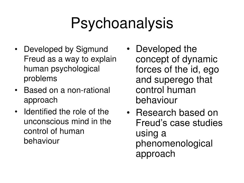 Developed by Sigmund Freud as a way to explain human psychological problems