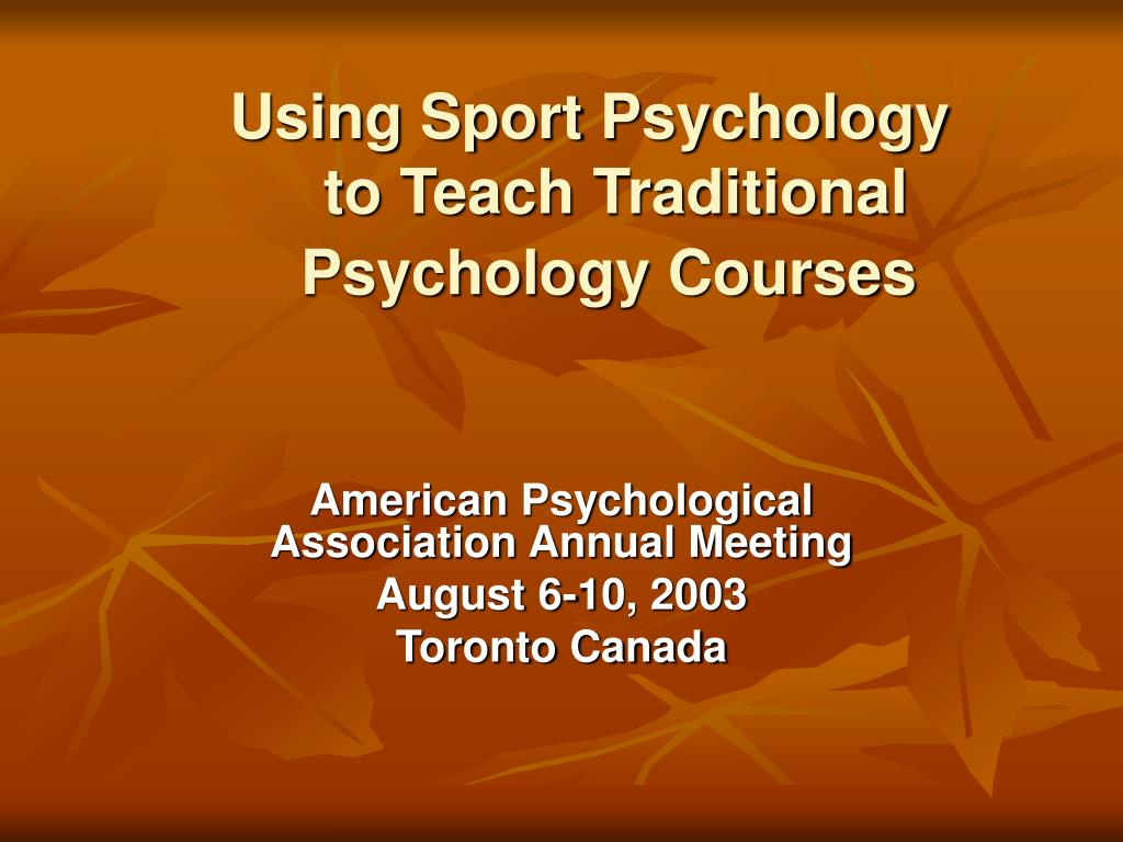 using sport psychology to teach traditional psychology courses l.
