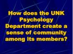 how does the unk psychology department create a sense of community among its members