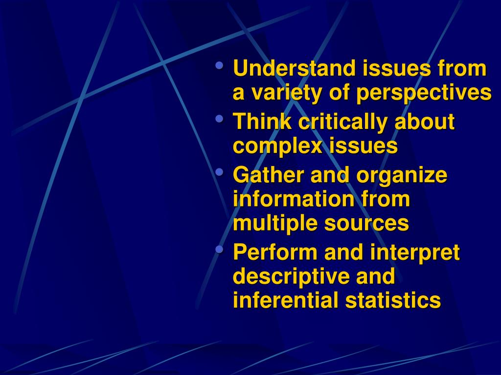 Understand issues from a variety of perspectives