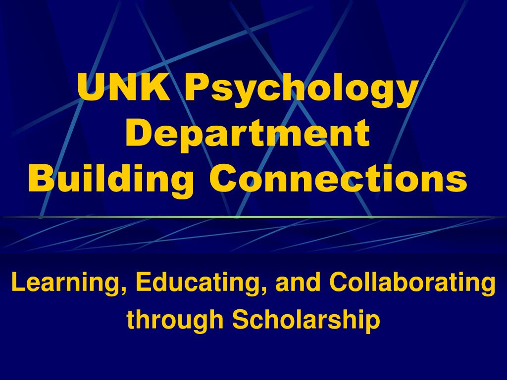 unk psychology department building connections l.