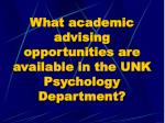 what academic advising opportunities are available in the unk psychology department