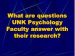 what are questions unk psychology faculty answer with their research