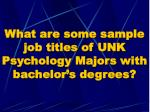 what are some sample job titles of unk psychology majors with bachelor s degrees