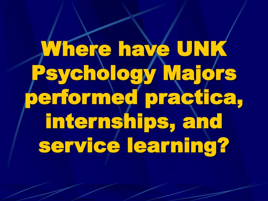 Where have UNK Psychology Majors performed practica, internships, and service learning?