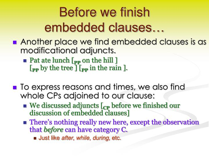 Before we finish embedded clauses