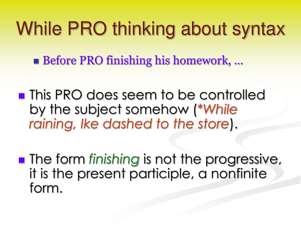 While PRO thinking about syntax