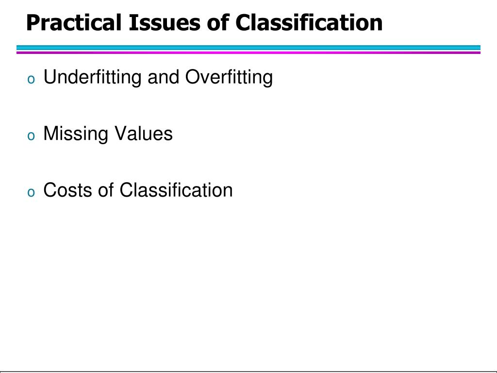 Practical Issues of Classification