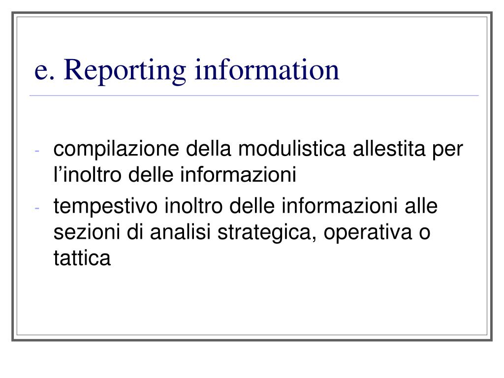 e. Reporting information