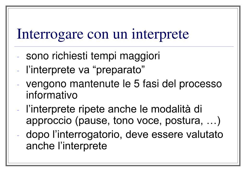 Interrogare con un interprete