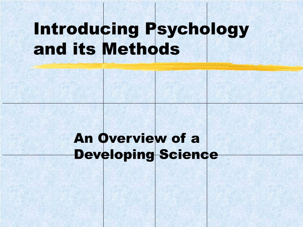 introducing psychology and its methods l.