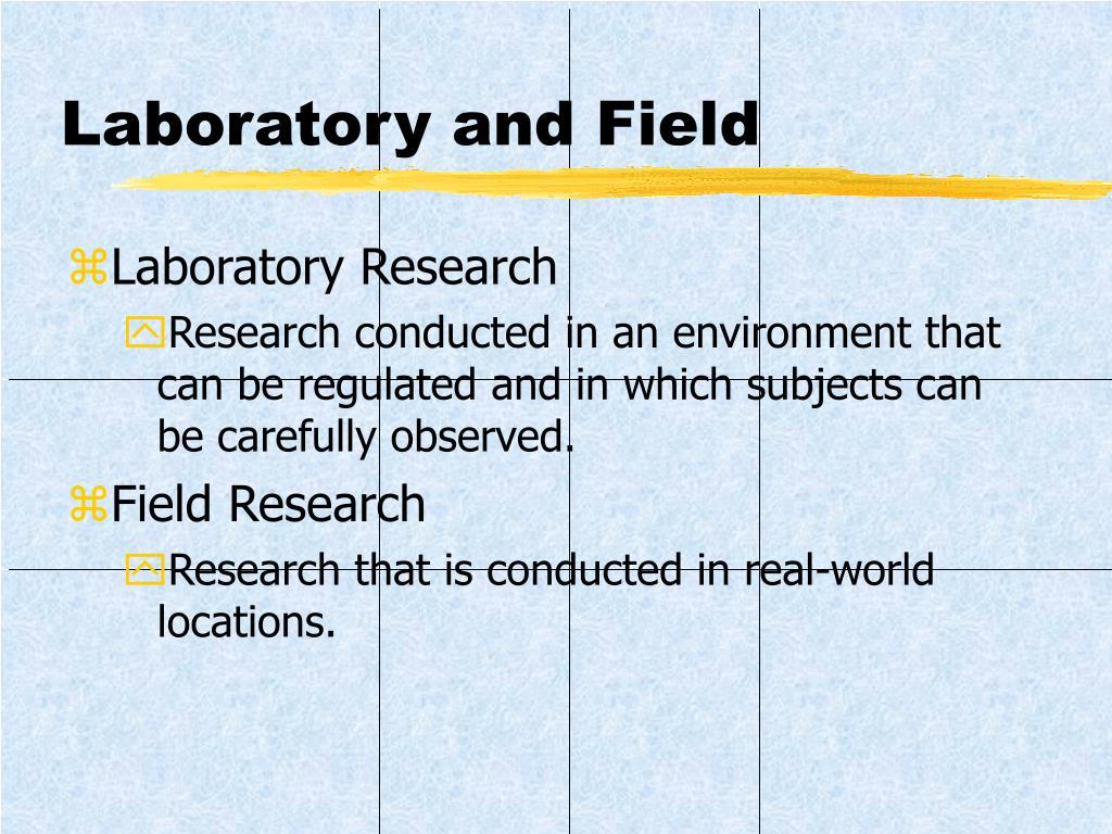 Laboratory and Field