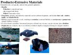 products extrusive materials