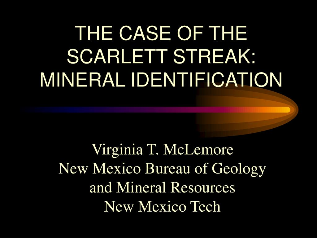 the case of the scarlett streak mineral identification l.