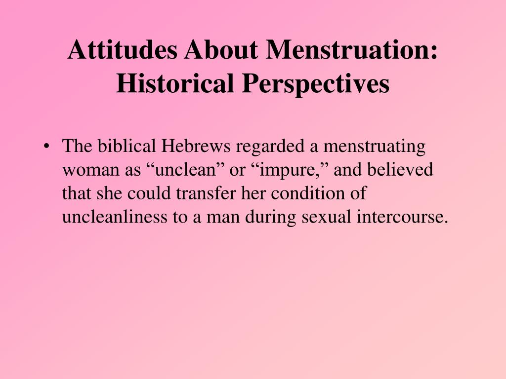 Attitudes About Menstruation: Historical Perspectives